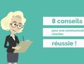 Vidéo : 8 conseils en 30 secondes pour votre com' chantier